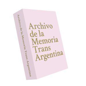 Archivo de la Memoria Trans Argentina (Disponible a partir de diciembre / Avalilable from December)
